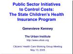 public sector initiatives to control costs the state children s health insurance program