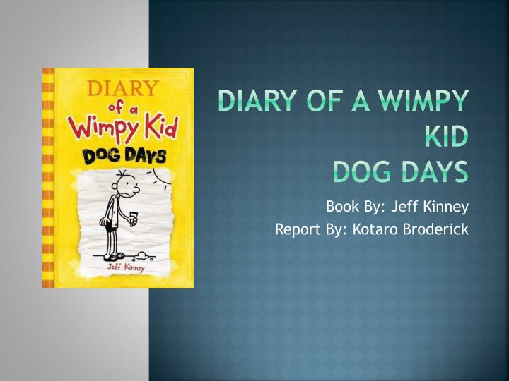 Ppt Diary Of A Wimpy Kid Dog Days Powerpoint Presentation Free Download Id 1017144