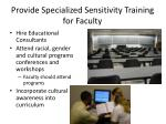 provide specialized sensitivity training for faculty