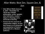 allan watts beat zen square zen zen