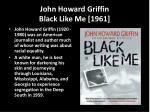john howard griffin black like me 1961
