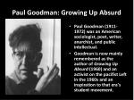 paul goodman growing up absurd