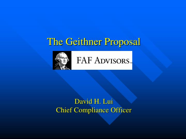 the geithner proposal david h lui chief compliance officer n.