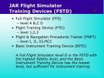 jar flight simulator training devices fstd