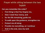 prayer while sitting between the two sajdah1