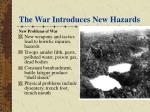 the war introduces new hazards