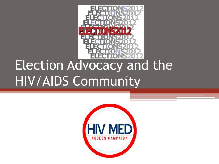 election advocacy and the hiv aids community n.