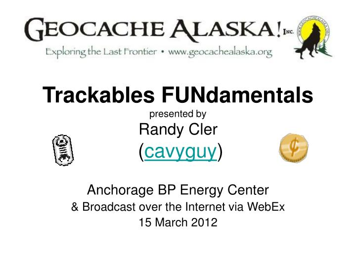 trackables fundamentals presented by randy cler cavyguy n.