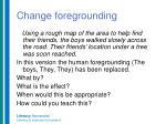 change foregrounding3