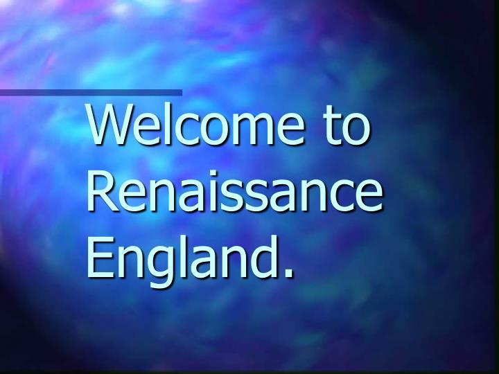 welcome to renaissance england n.