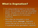 what is dogmatism1