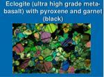 eclogite ultra high grade meta basalt with pyroxene and garnet black
