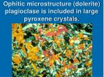ophitic microstructure dolerite plagioclase is included in large pyroxene crystals