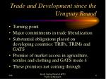 trade and development since the uruguay round