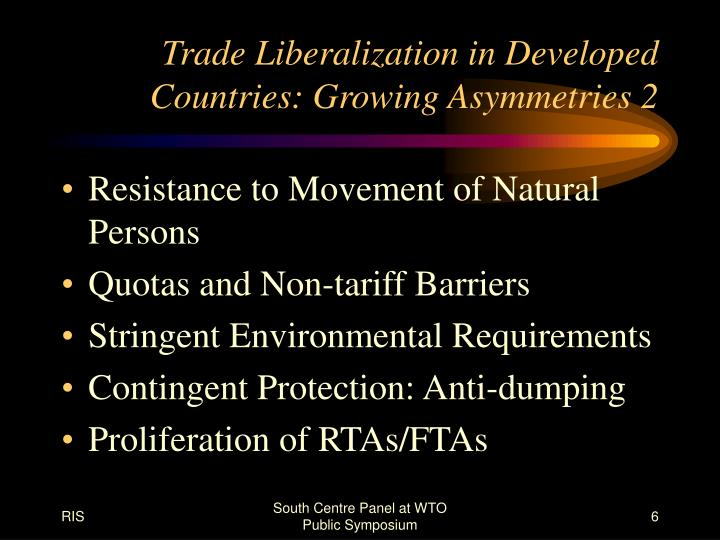 trade liberalization Questions for discussion: what are the arguments given in favor of trade liberalization what are the arguments against it how does trade liberalization affect a developing country differently from an industrialized country.