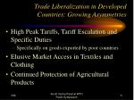 trade liberalization in developed countries growing asymmetries