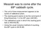 messiah was to come after the 69 th sabbath cycle