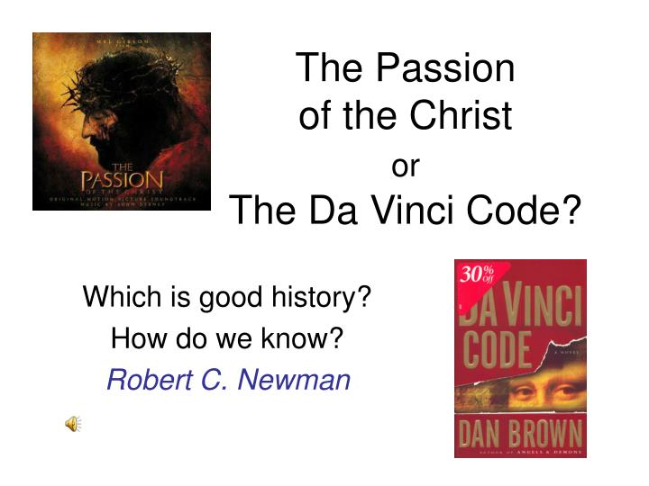 the passion of the christ or the da vinci code n.