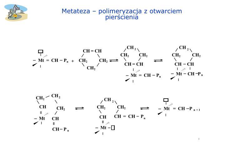 Metateza – polimeryzacja z otwarciem pierścienia