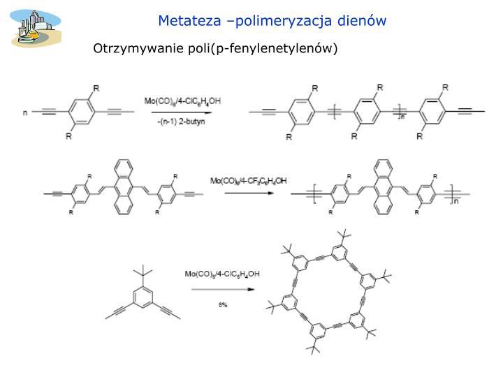 Metateza –polimeryzacja dienów