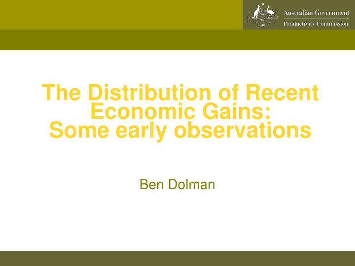 the distribution of recent economic gains some early observations n.