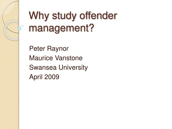 why study offender management n.