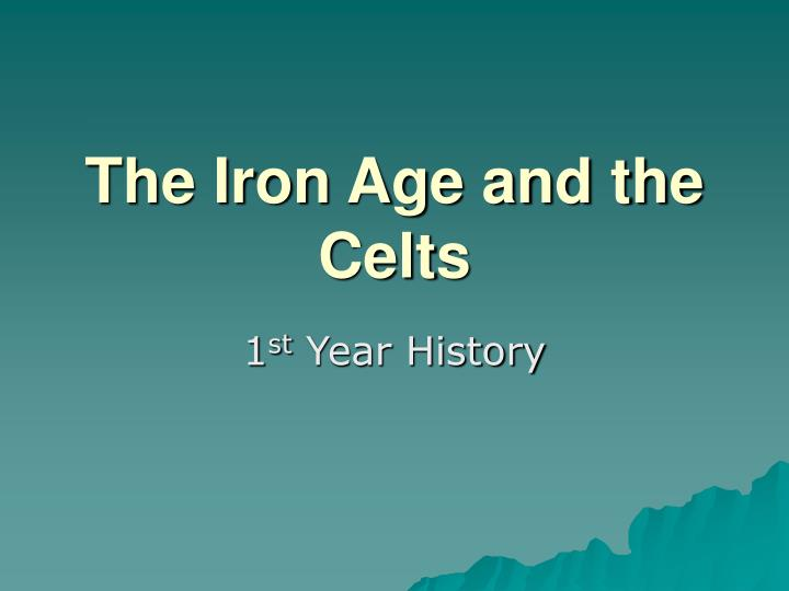 The iron age and the celts