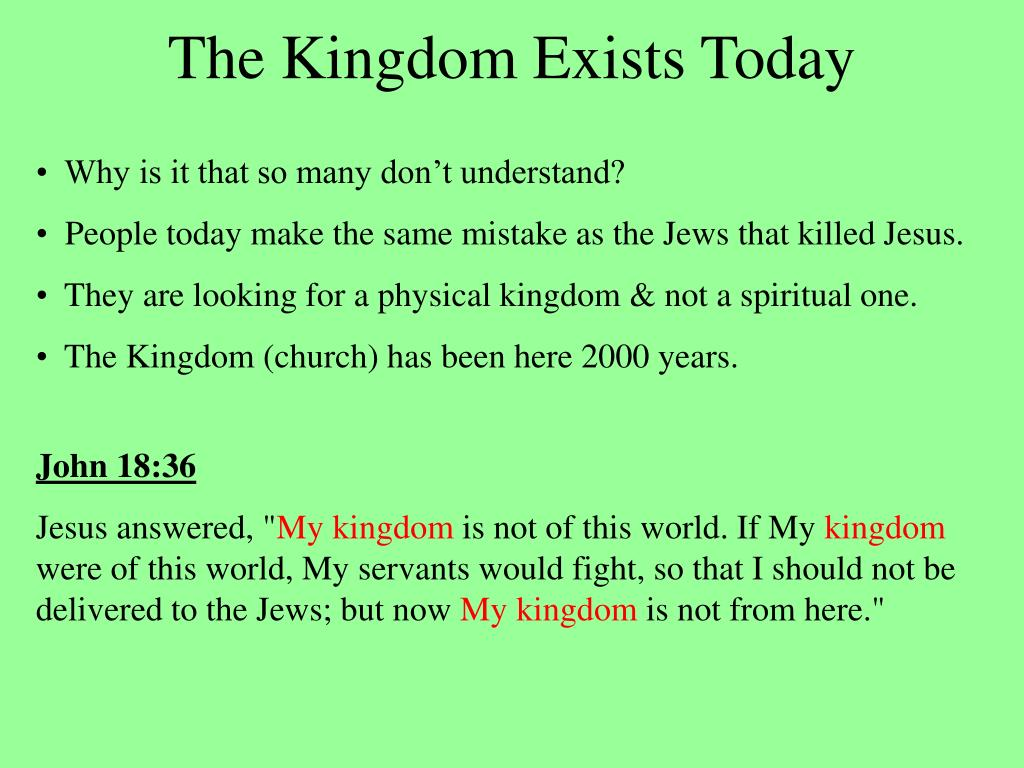 The Kingdom Exists Today