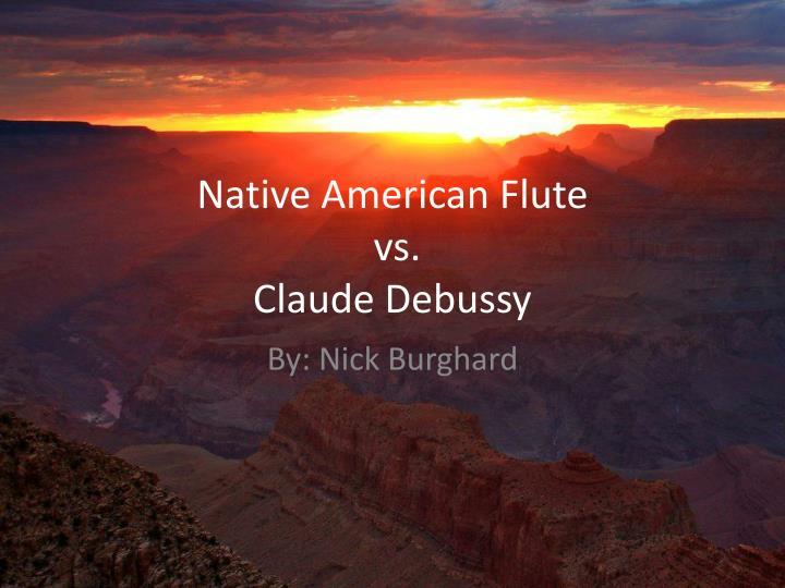 native american flute vs claude debussy n.
