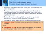 the role the company plays the seller of cash flows the buyer of capital