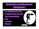bargaining and adjustment adaptation