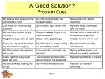 a good solution problem cues