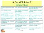 a good solution solution cues