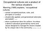 occupational cultures are a product of the various situations