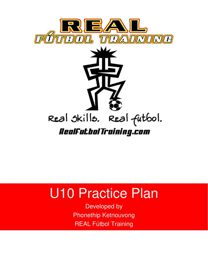 u10 practice plan developed by phonethip ketnouvong real f tbol training n.
