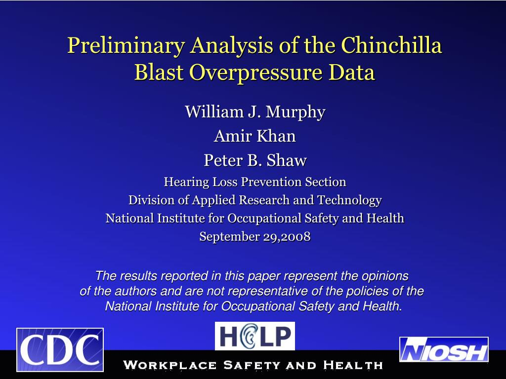 preliminary analysis of the chinchilla blast overpressure data l.