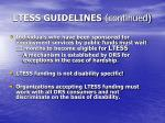 ltess guidelines continued