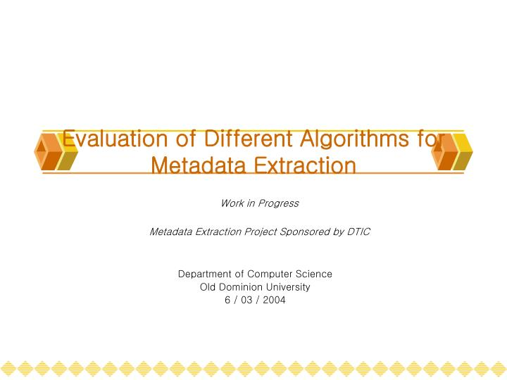 evaluation of different algorithms for metadata extraction n.