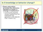 is it knowledge or behavior change