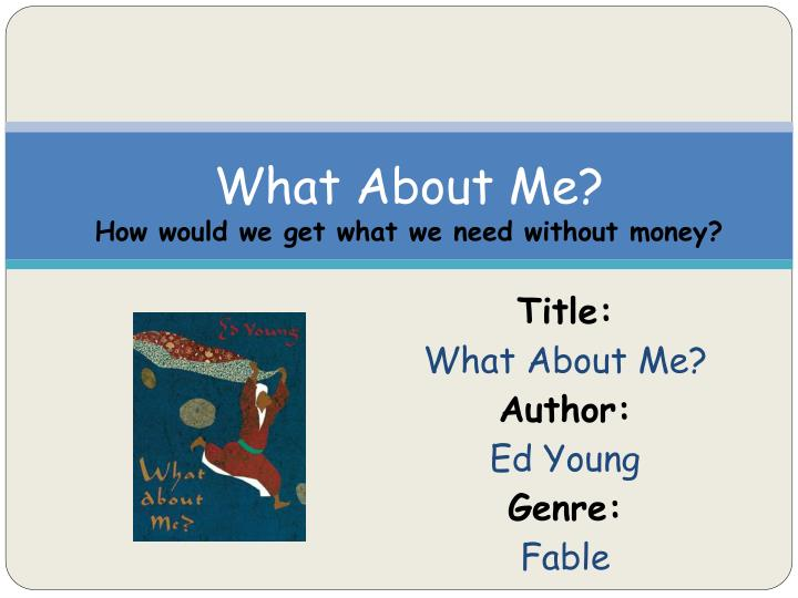 title what about me author ed young genre fable n.