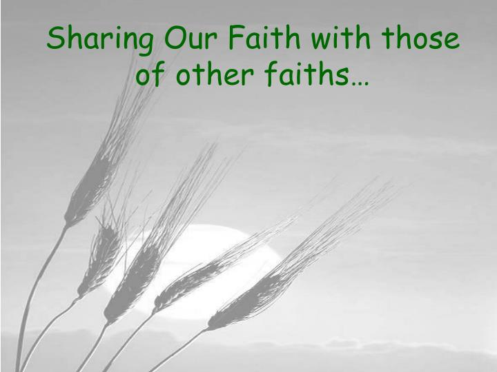 sharing our faith with those of other faiths n.