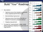 build your roadmap