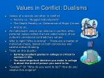 values in conflict dualisms
