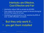 interlocks are effective cost effective and fair