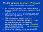 model ignition interlock program by dick roth october 20 2009 continued1