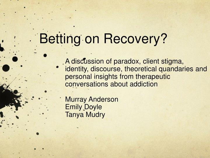 betting on recovery n.