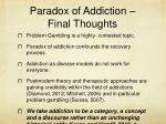paradox of addiction final thoughts