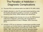 the paradox of addiction diagnostic complications