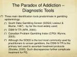 the paradox of addiction diagnostic tools