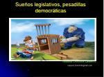sue os legislativos pesadillas democr ticas7